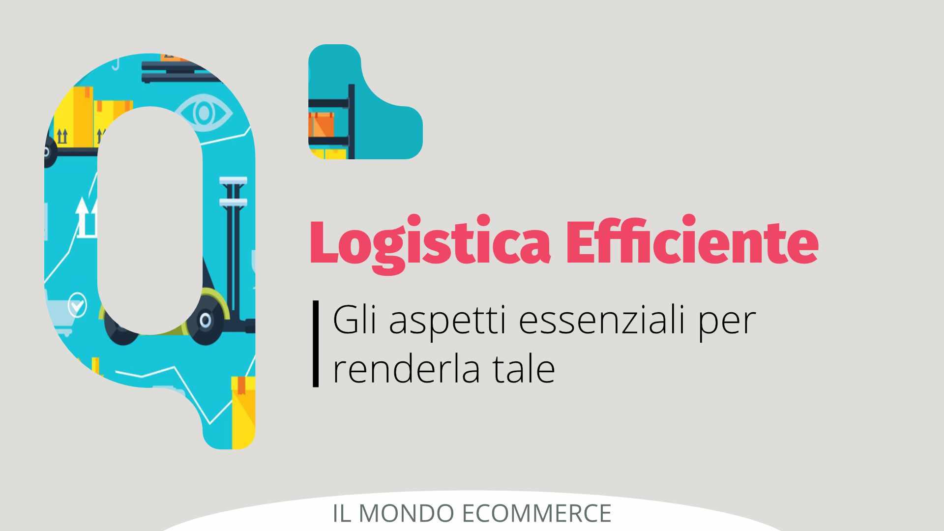 3 aspetti essenziali per una logistica di successo
