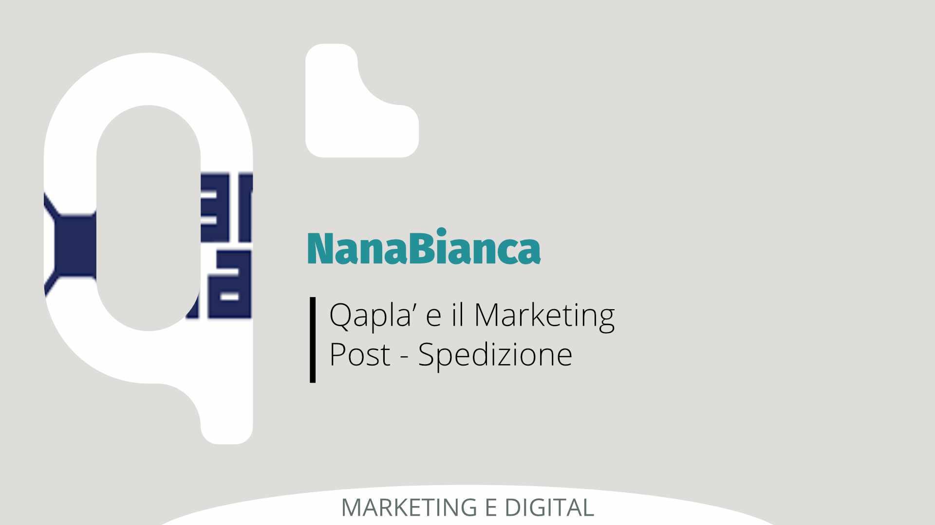 Qapla' e il Marketing Post Spedizione – il Video della giornata in Nana Bianca