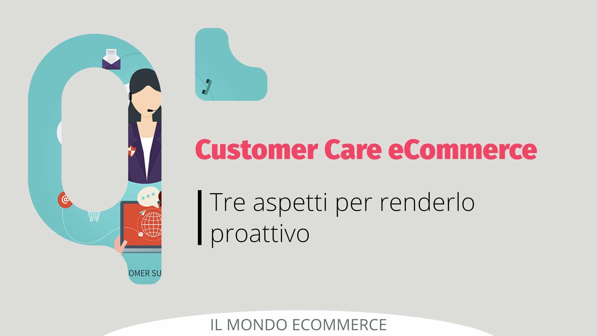 3 dritte per un Customer Care Proattivo per eCommerce