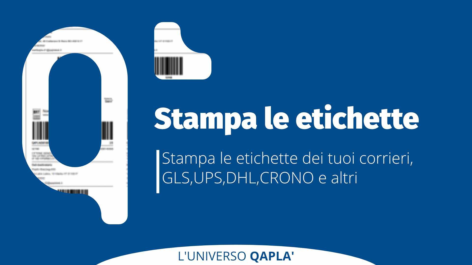 Stampa le etichette SDA, BRT, GLS, DHL e Crono con Qapla'