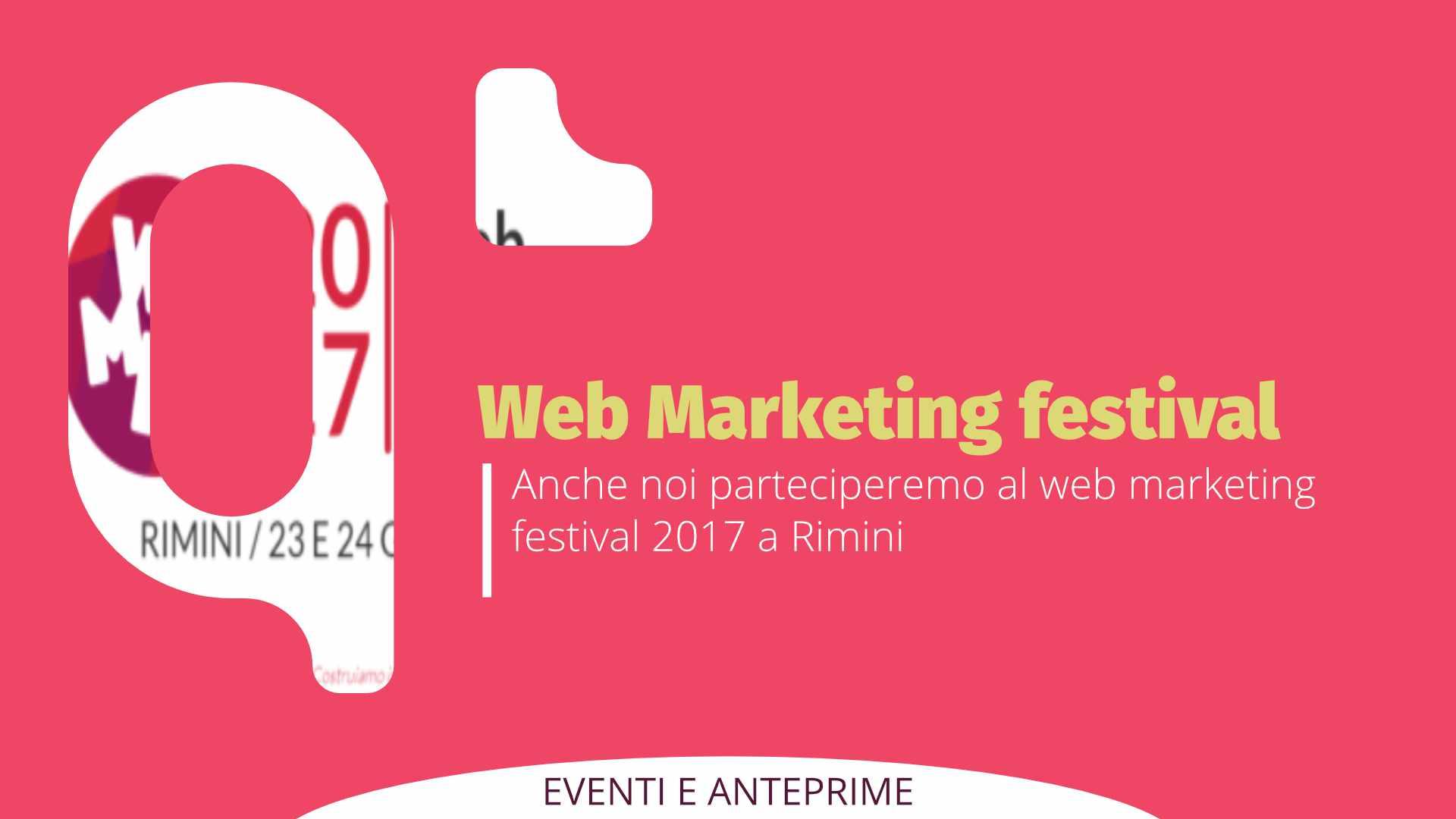 Web Marketing Festival 2017: ci siamo anche noi!