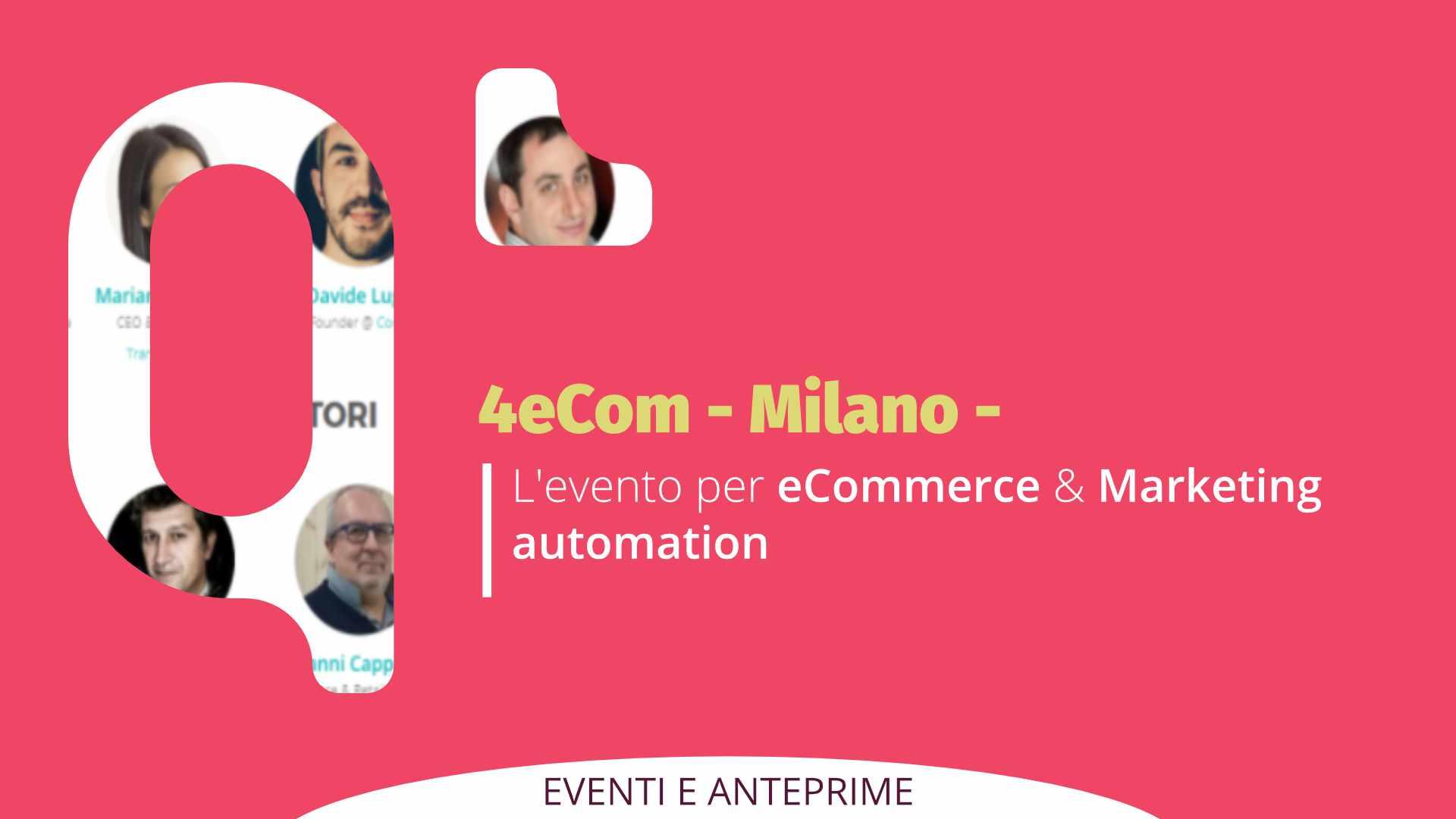 L'evento per eCommerce & Marketing automation: 4eCOM a Milano il 2 Ottobre
