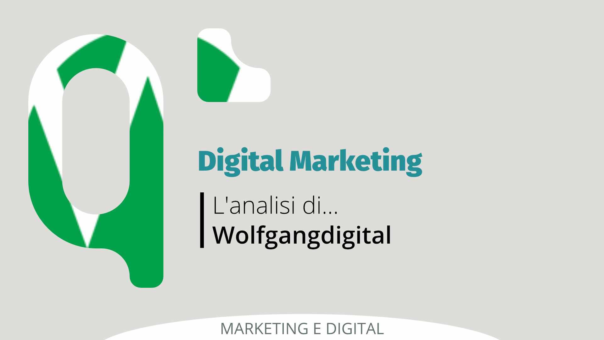 Digital Marketing: l'analisi di Wolfgangdigital