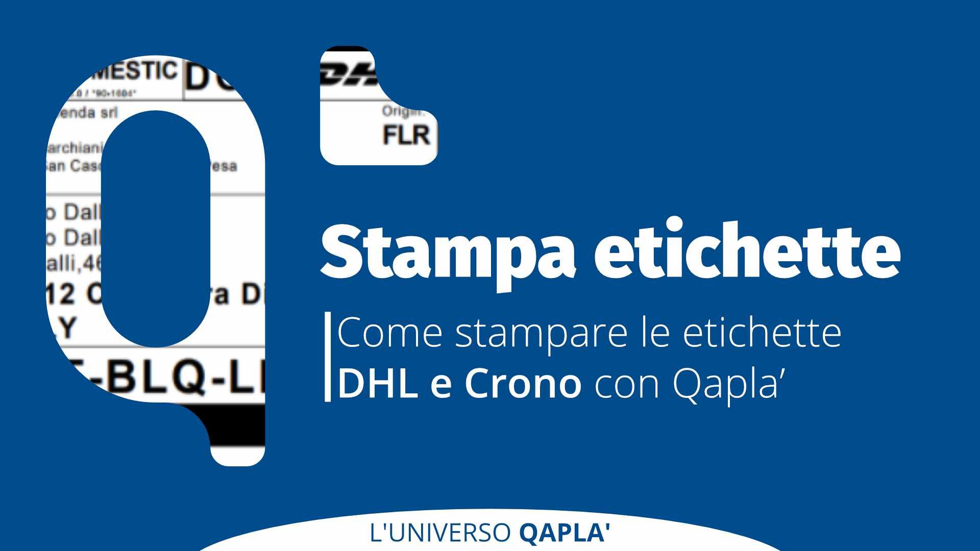 Stampa di etichette DHL e Crono con Qapla'