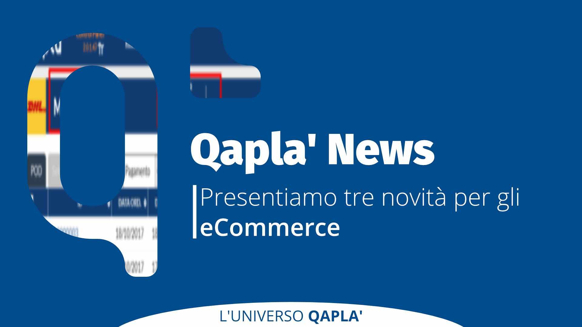 Tre novità di Qapla' per il tuo e-commerce
