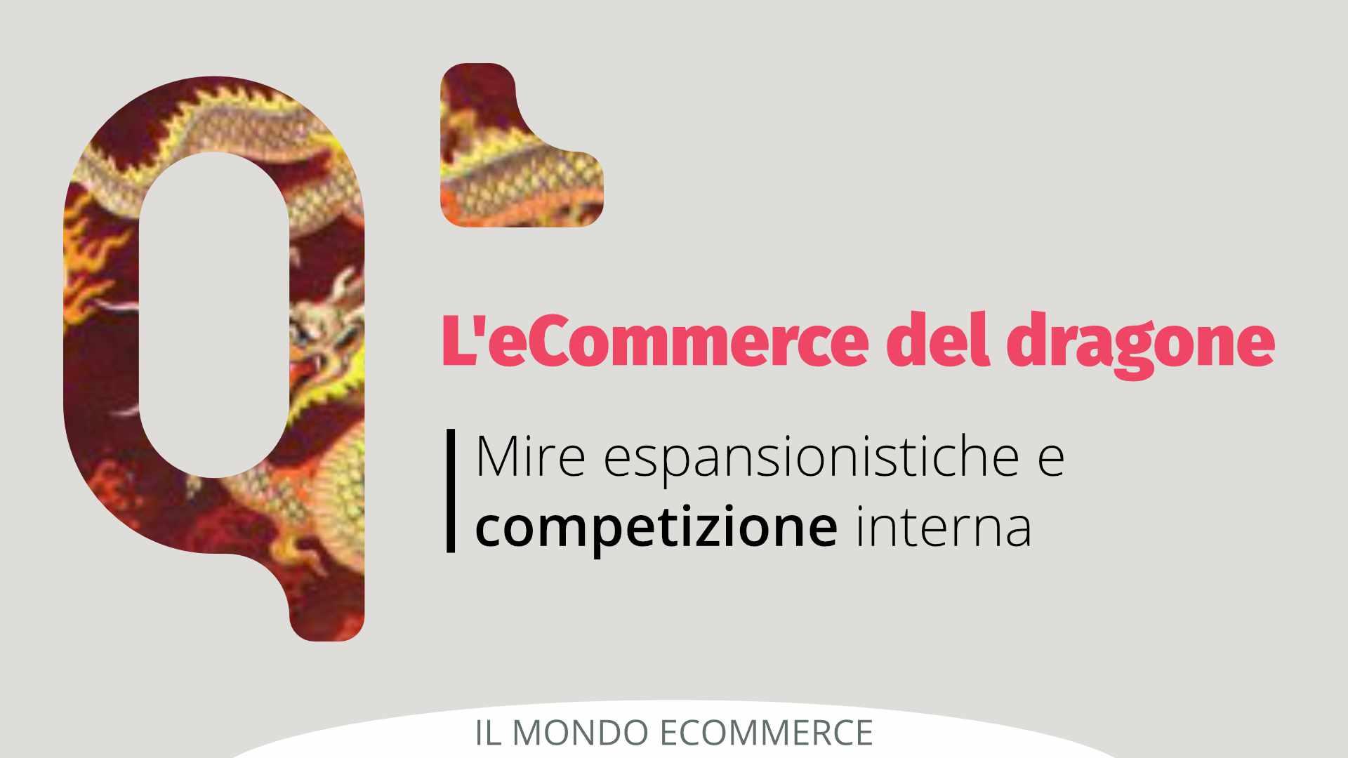 L'eCommerce del Dragone: mire espansionistiche e competizione interna