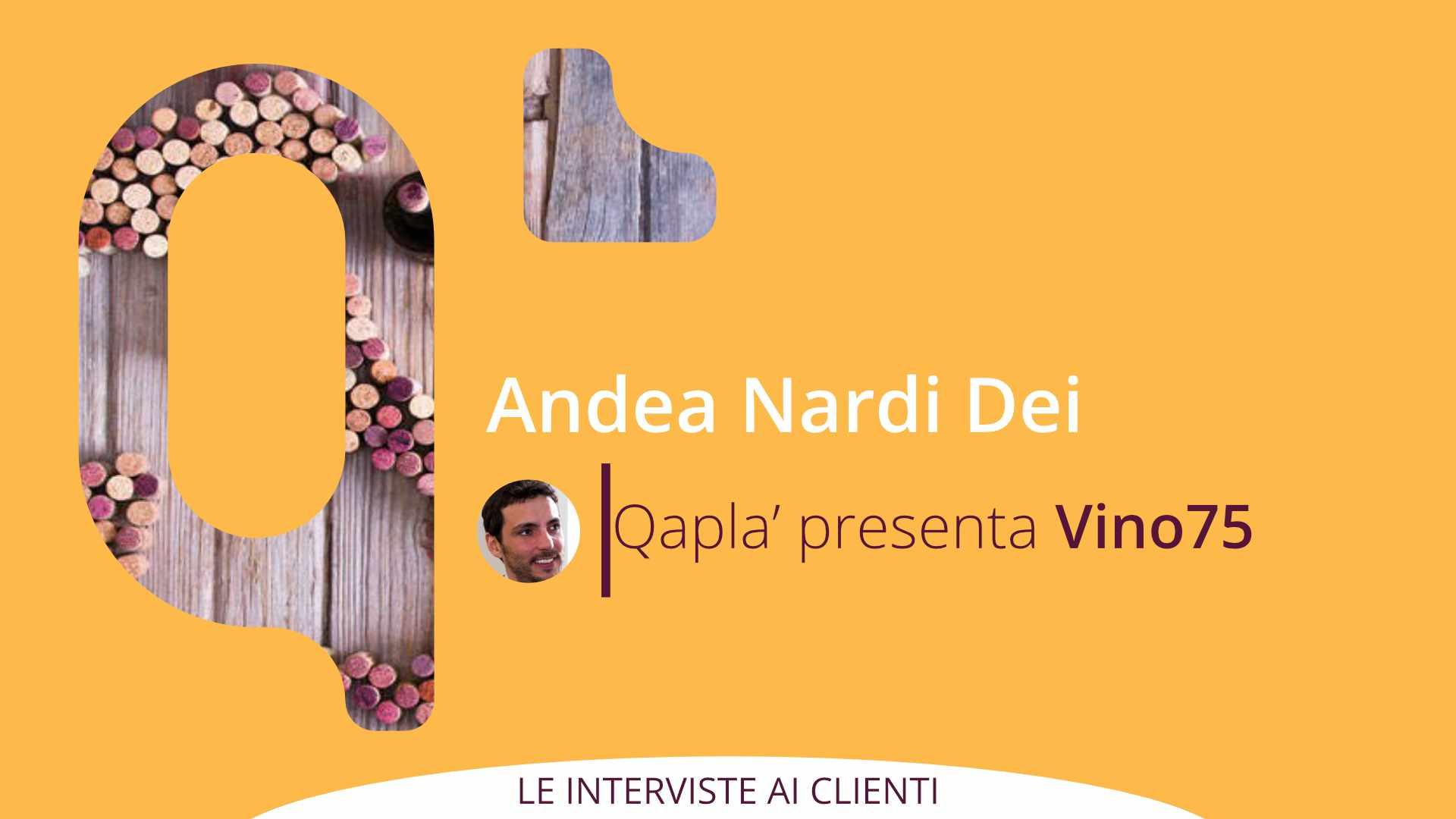 Qapla' presenta VINO 75: Intervista a Andrea Nardi Dei