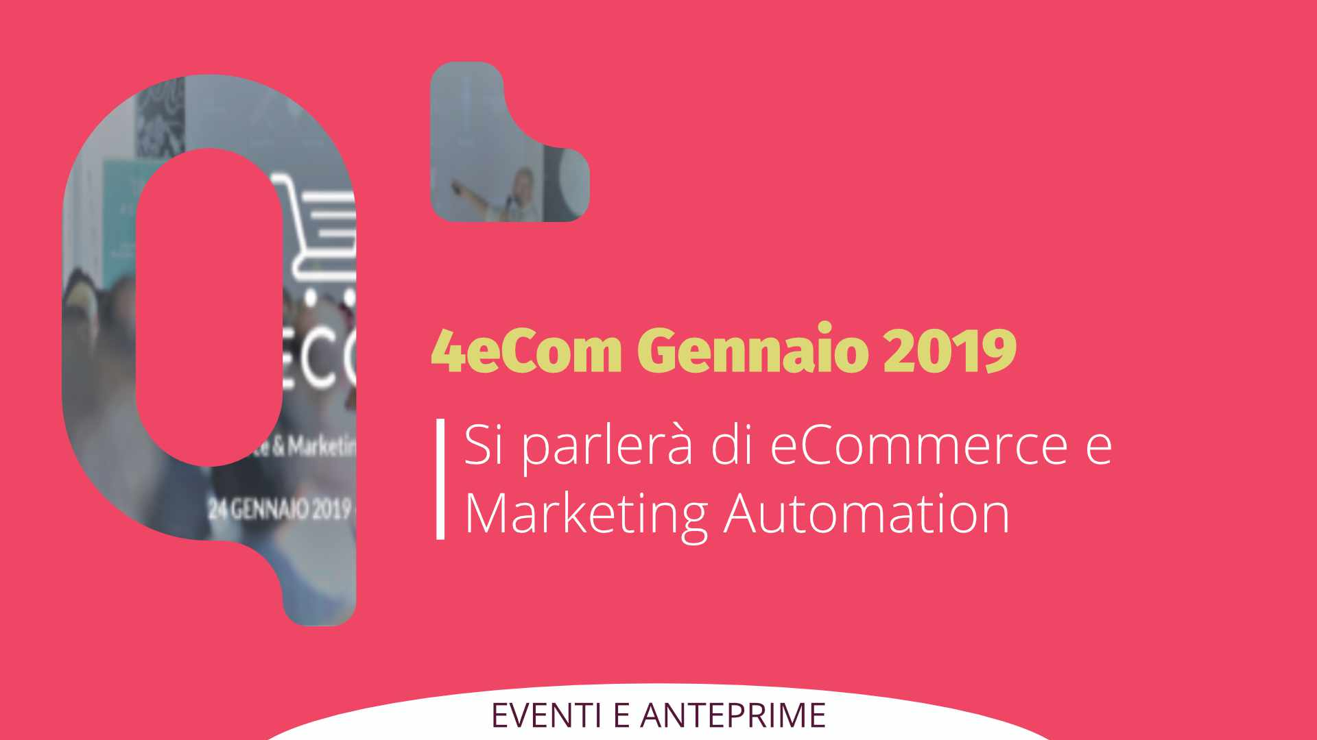 4eCom 2019: l'Evento che parla di eCommerce e Marketing Automation