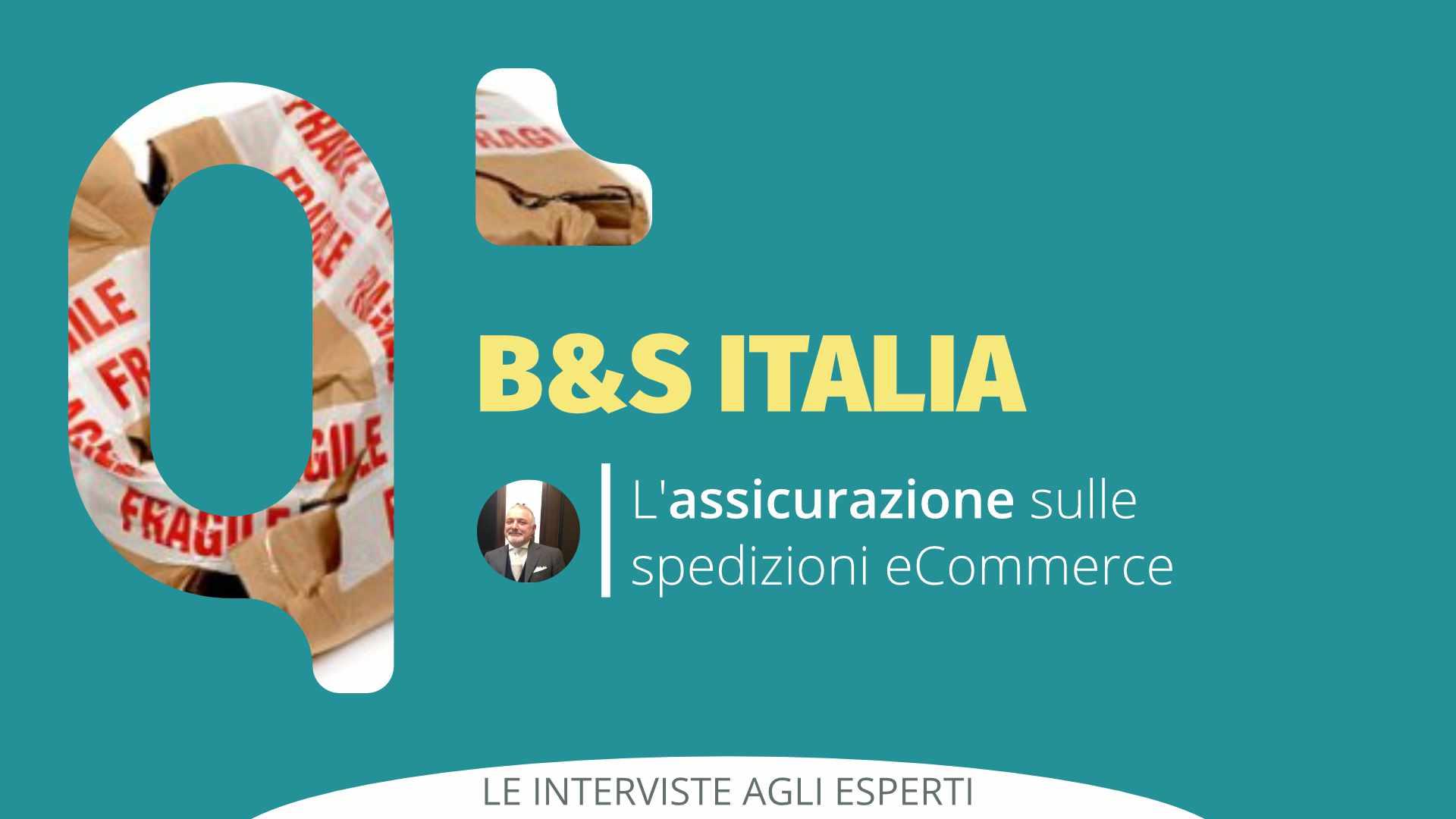 L'Assicurazione sulle Spedizioni eCommerce: Intervista a B&S ITALIA