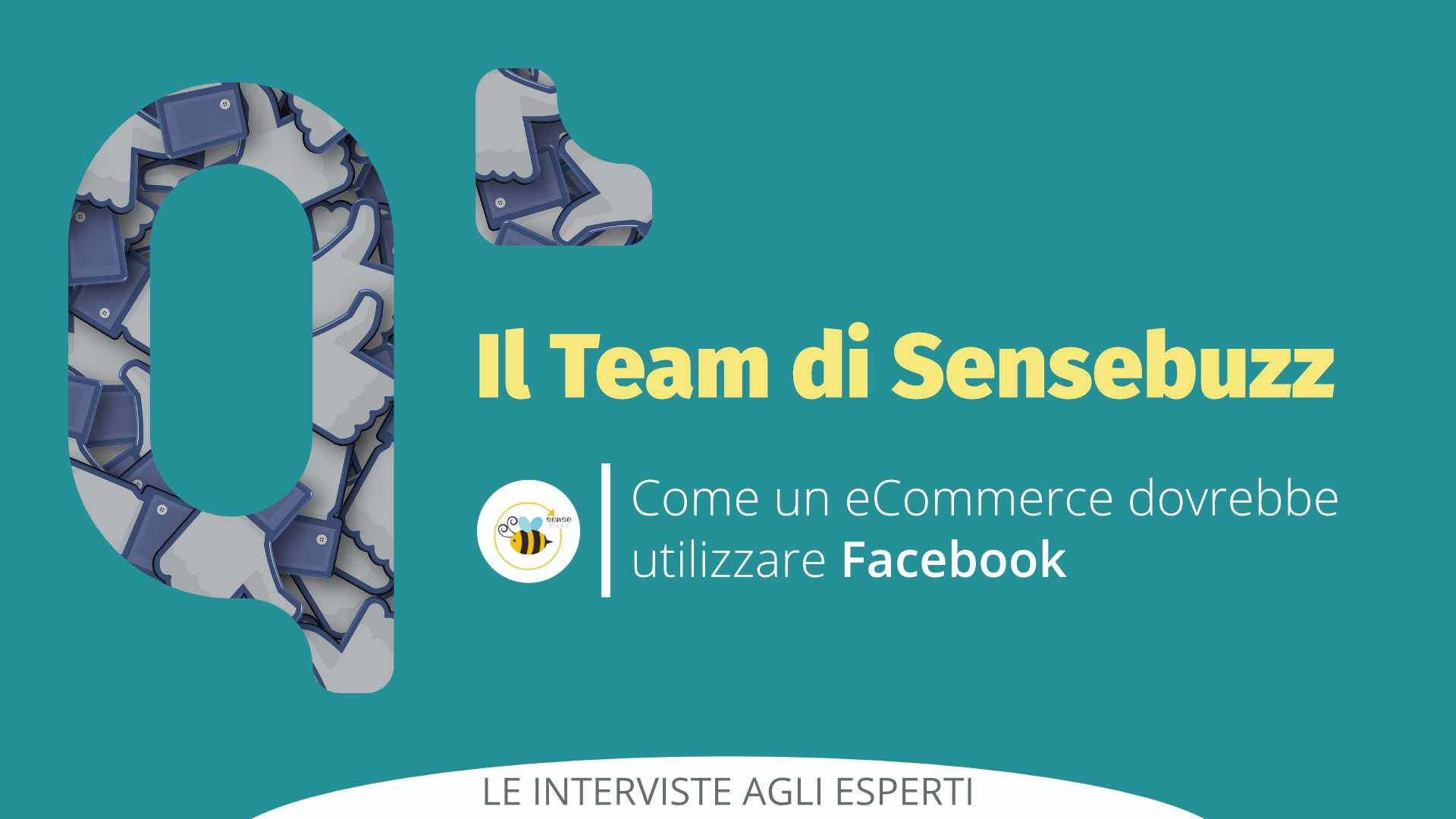 Facebook: come deve utilizzarlo un eCommerce? – II Intervista a SenseBuzz