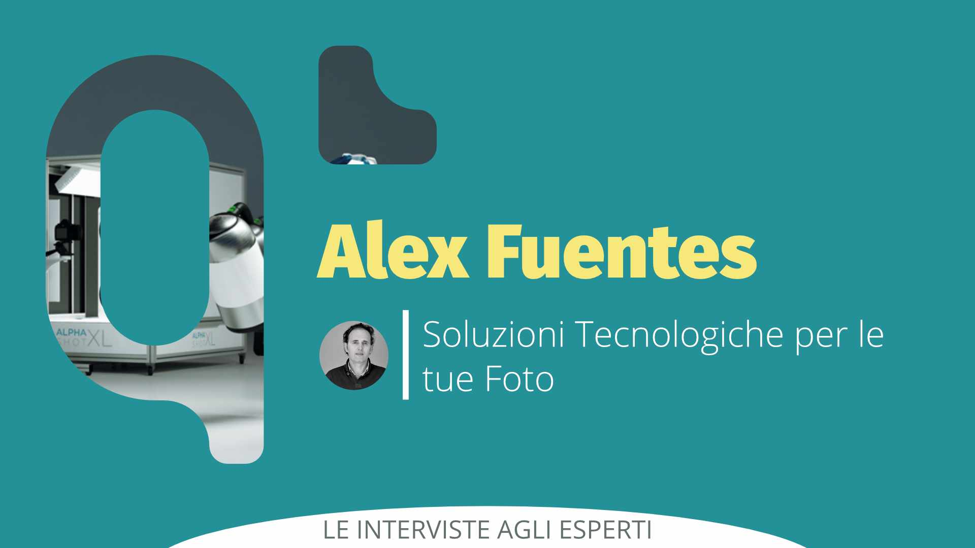 Soluzioni Tecnologiche per le tue Foto: Intervista a Alex Fuentes