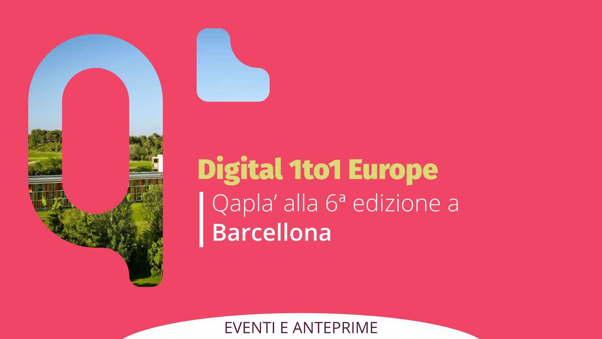 Digital 1to1 Europe: Qapla' alla 6ª edizione a Barcellona