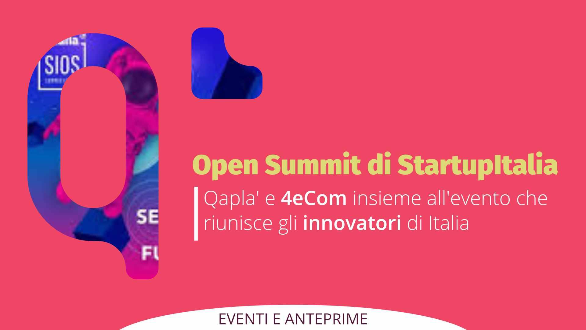 "Qapla' e 4eCom a ""Startup Italia Open Summit"" – Firenze"