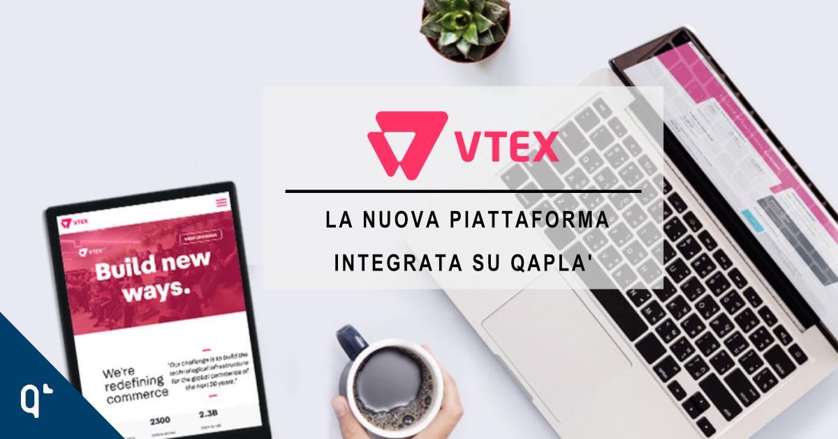 Comunicato Stampa – VTEX: integrazione su Qapla'