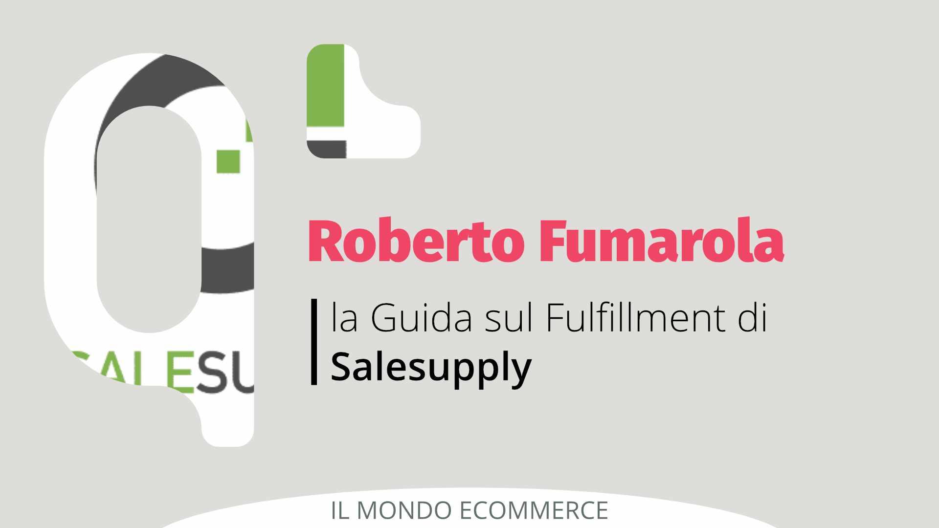 L'Intervista di R. Fumarola per la Guida sul Fulfillment di Salesupply