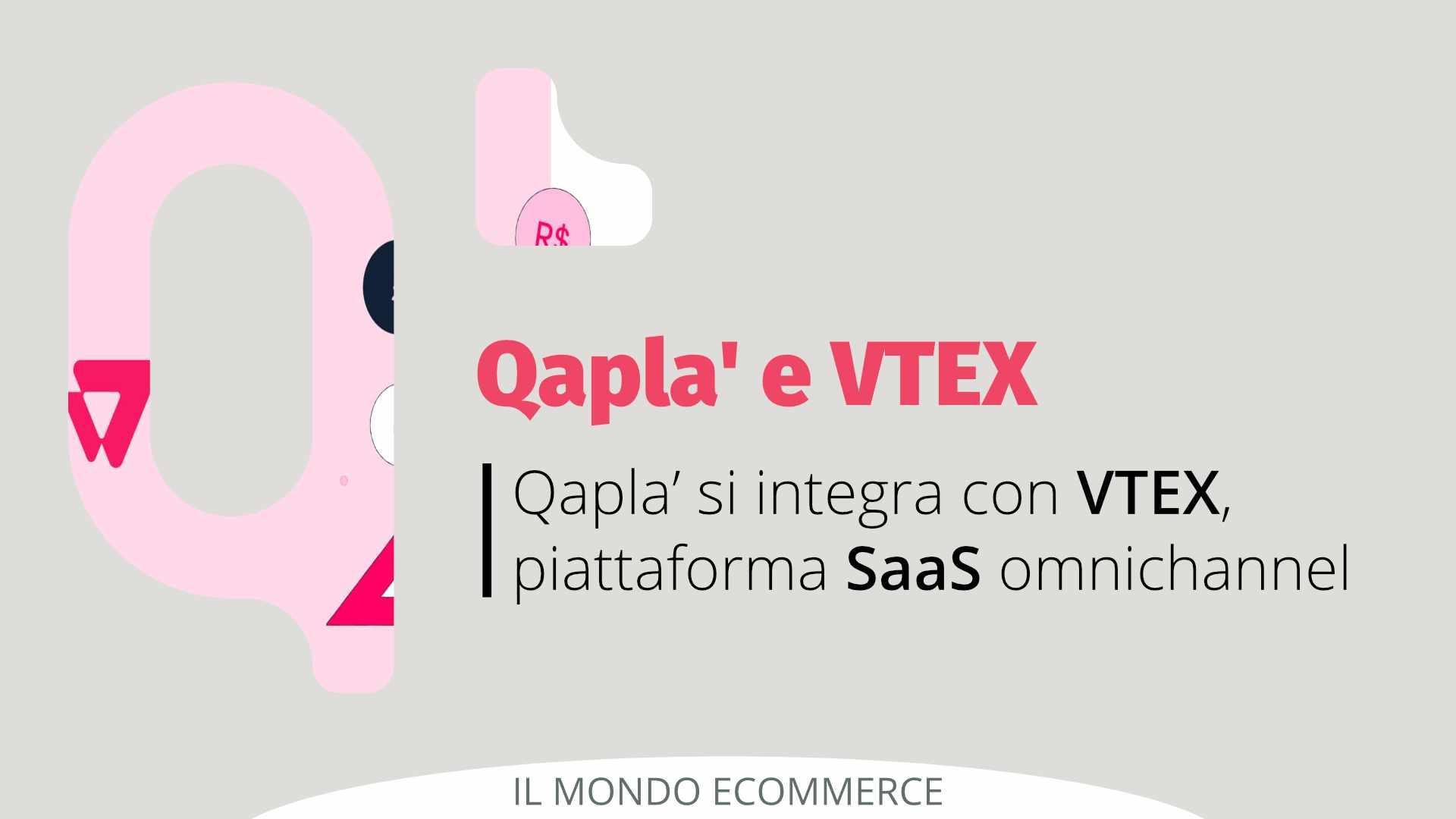 Qapla' e VTEX si integrano per un'esperienza d'acquisto unica e una maggiore fidelizzazione