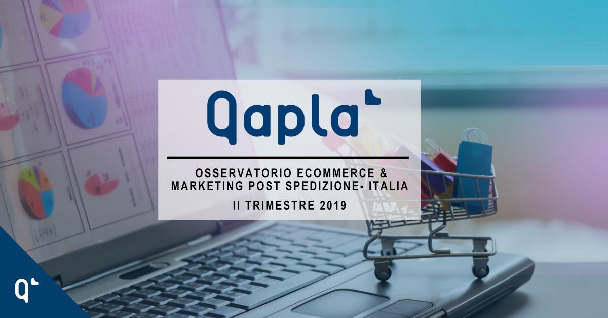 Osservatorio Qapla' eCommerce & Marketing Post Spedizione Q2 2019