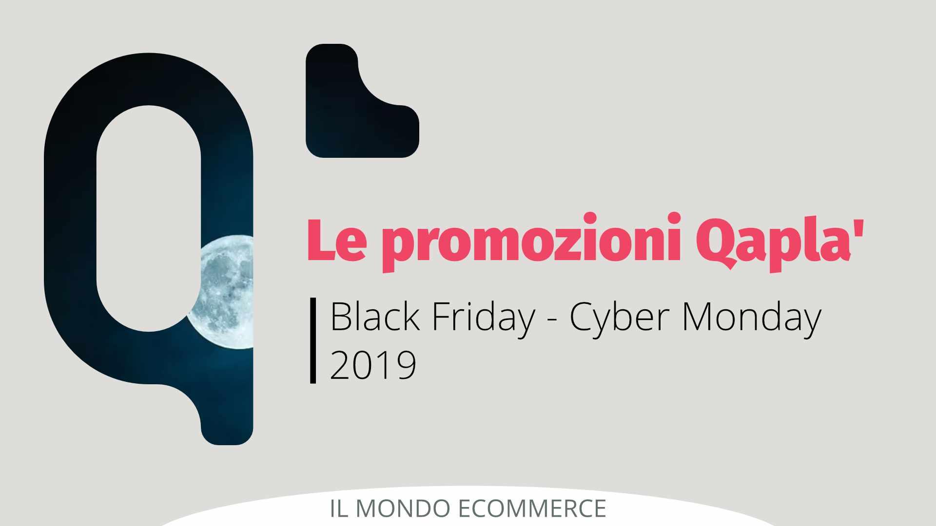 PROMOZIONE QAPLA'Black Friday – Cyber Monday 2019