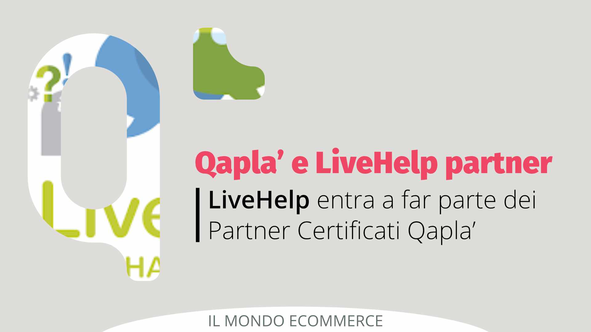 Qapla' e LiveHelp partner per una comunicazione di valore con il cliente dell'eCommerce