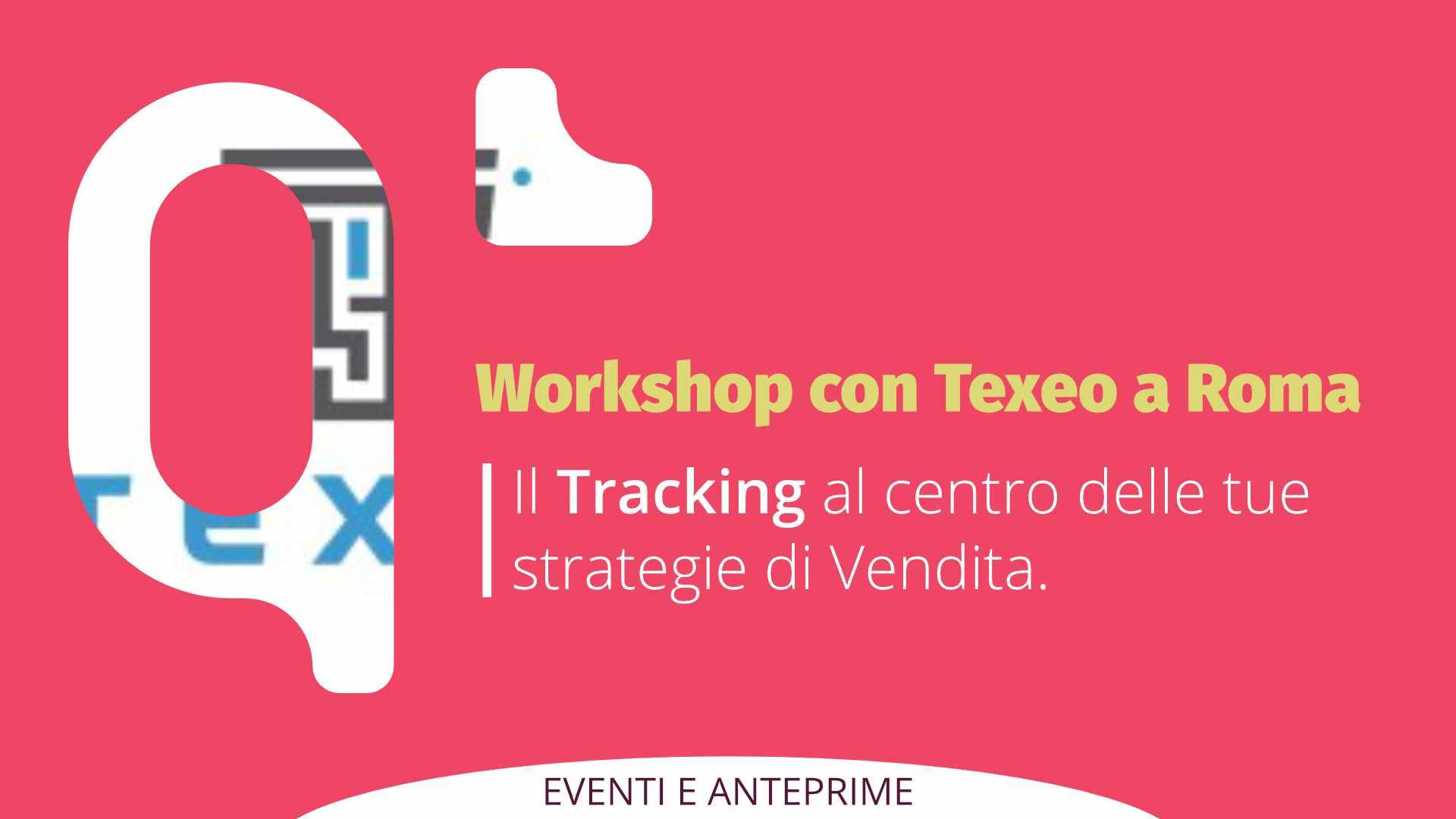 Tutto il Tracking porta a Qapla' – Workshop con Texeo a Roma il 25 Novembre