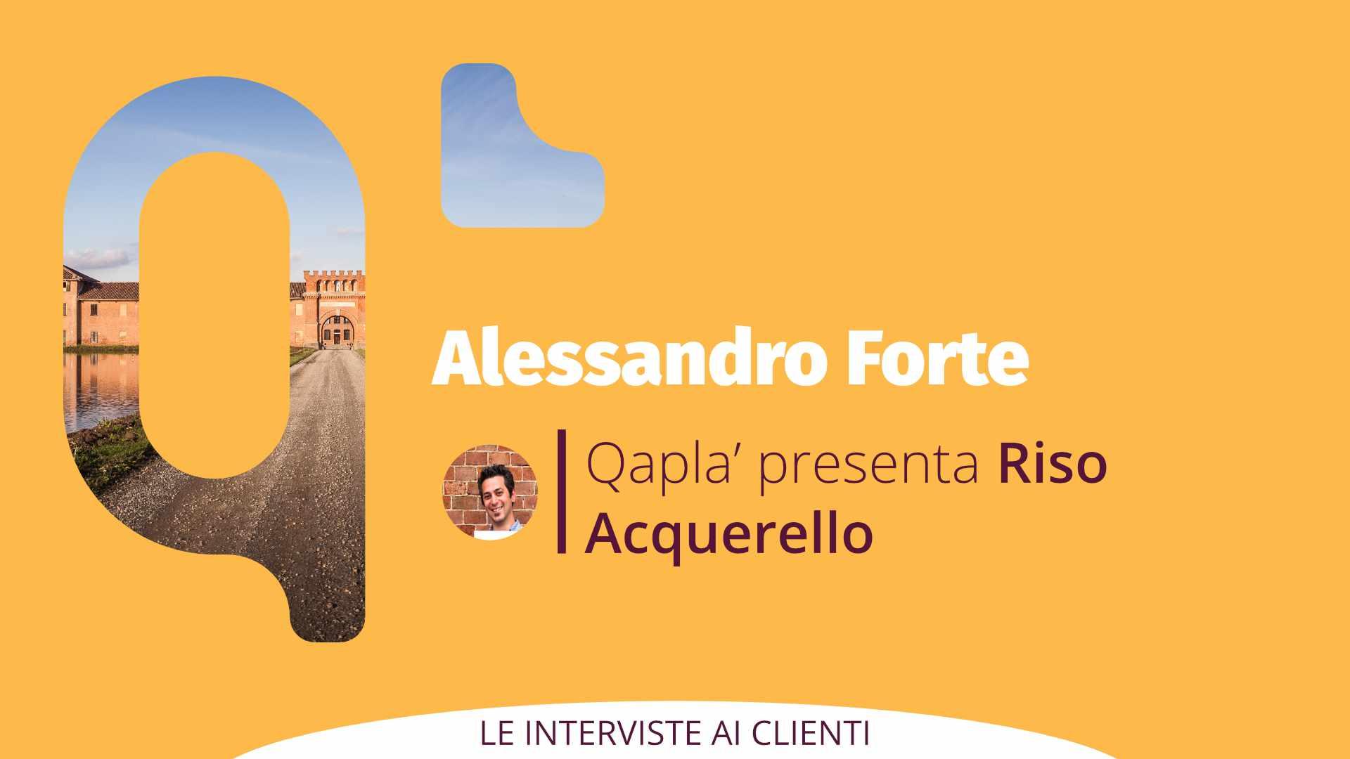 Qapla' presenta Riso Acquerello: Intervista ad Alessandro Forte