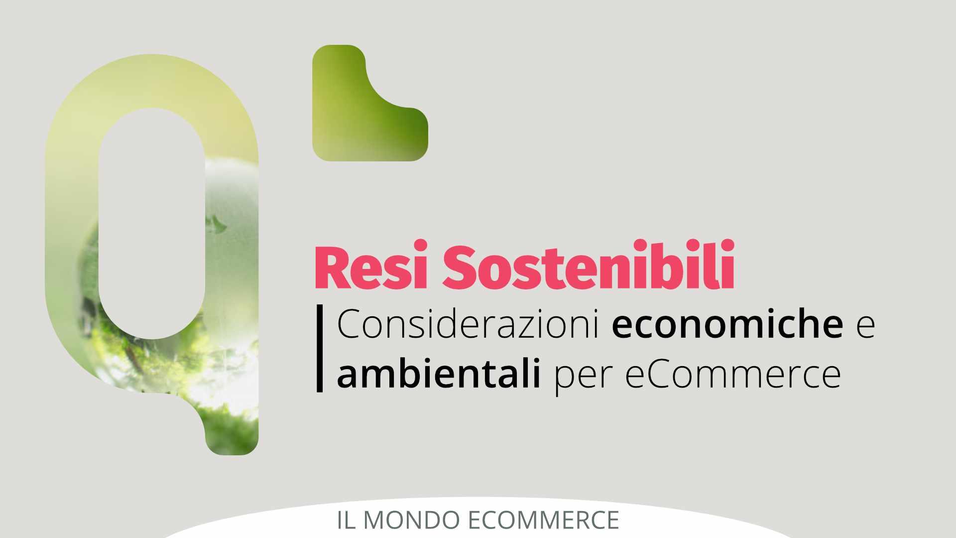 L'insostenibile leggerezza dei Resi: considerazioni economiche e ambientali per eCommerce
