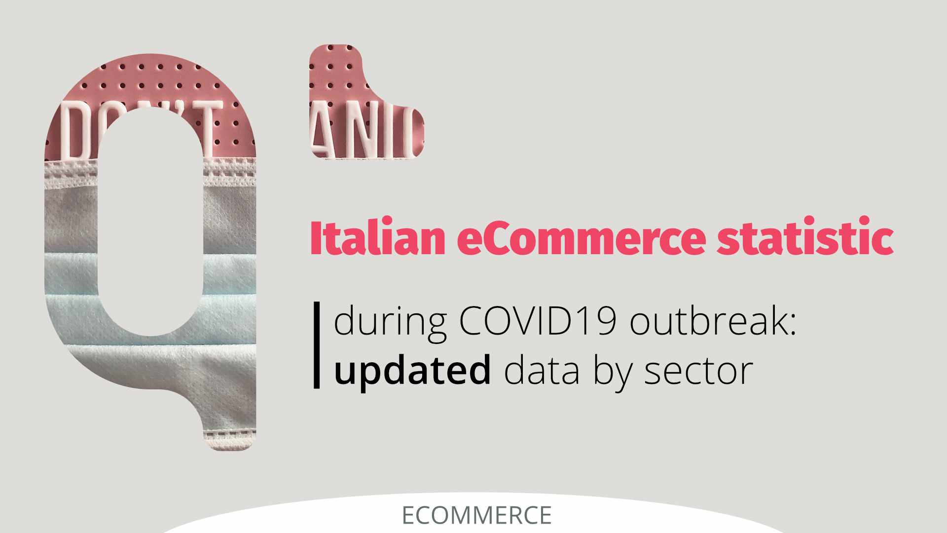 Italian eCommerce statistics during COVID19 outbreak: updated data by sector