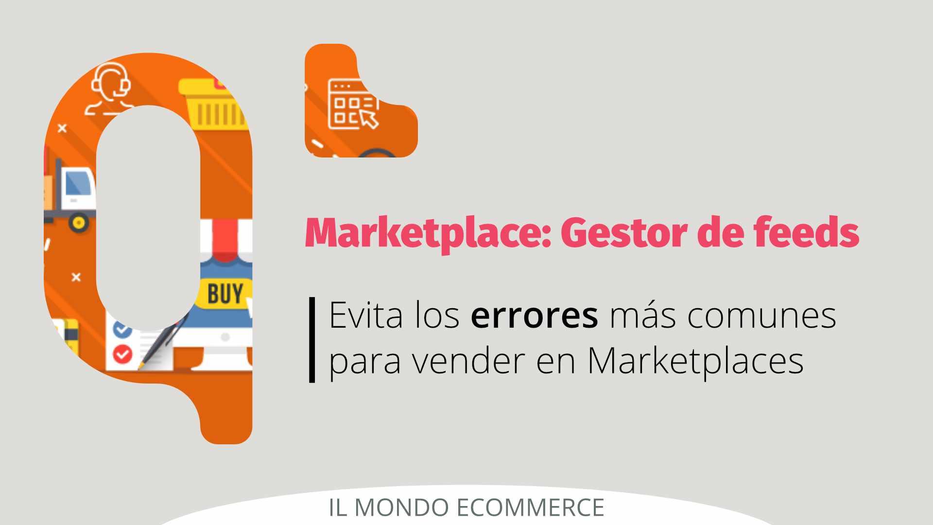 Gestor de feeds: evita los errores más comunes para vender en Marketplaces