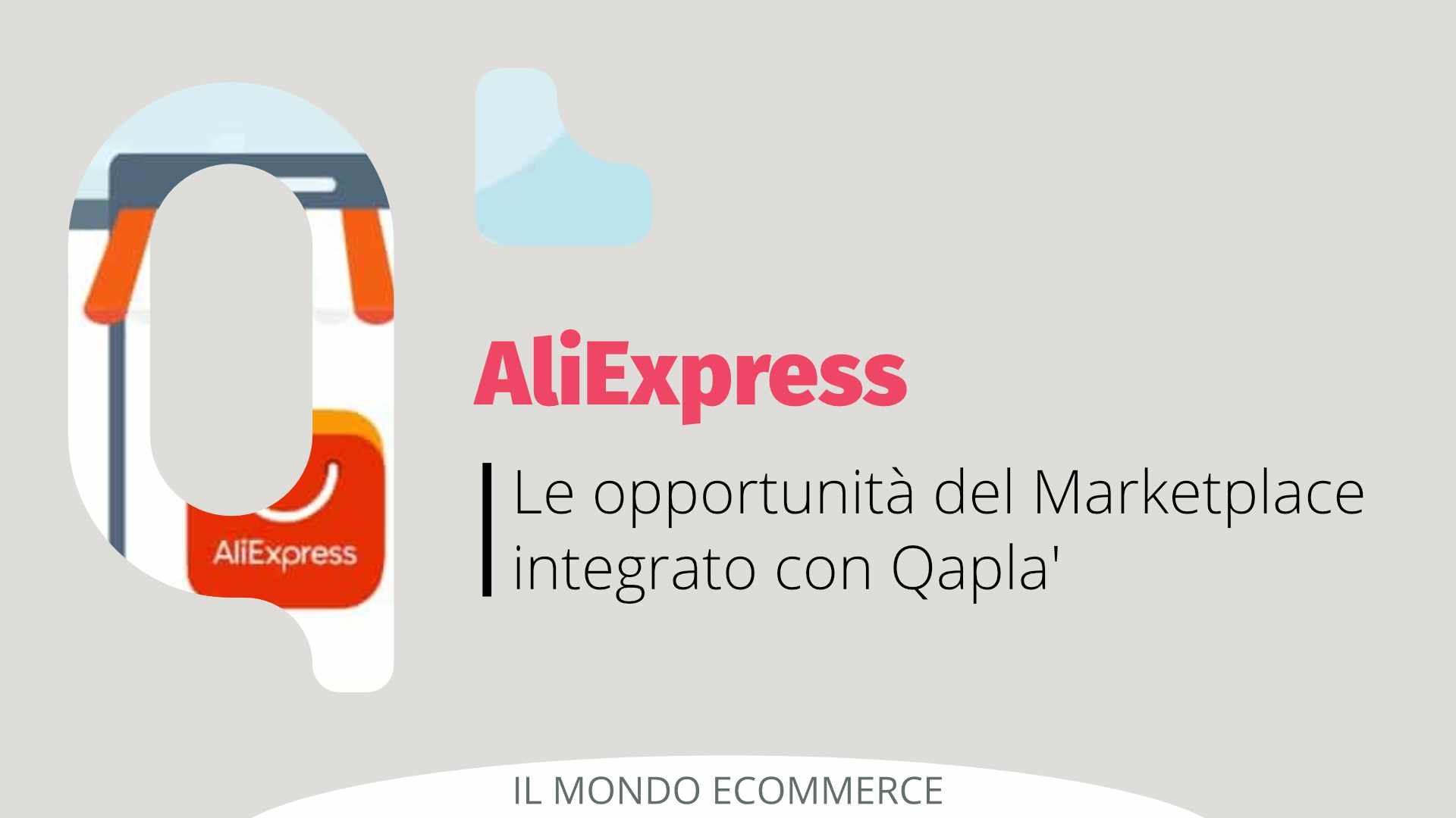 AliExpress: le opportunità del Marketplace integrato con Qapla'