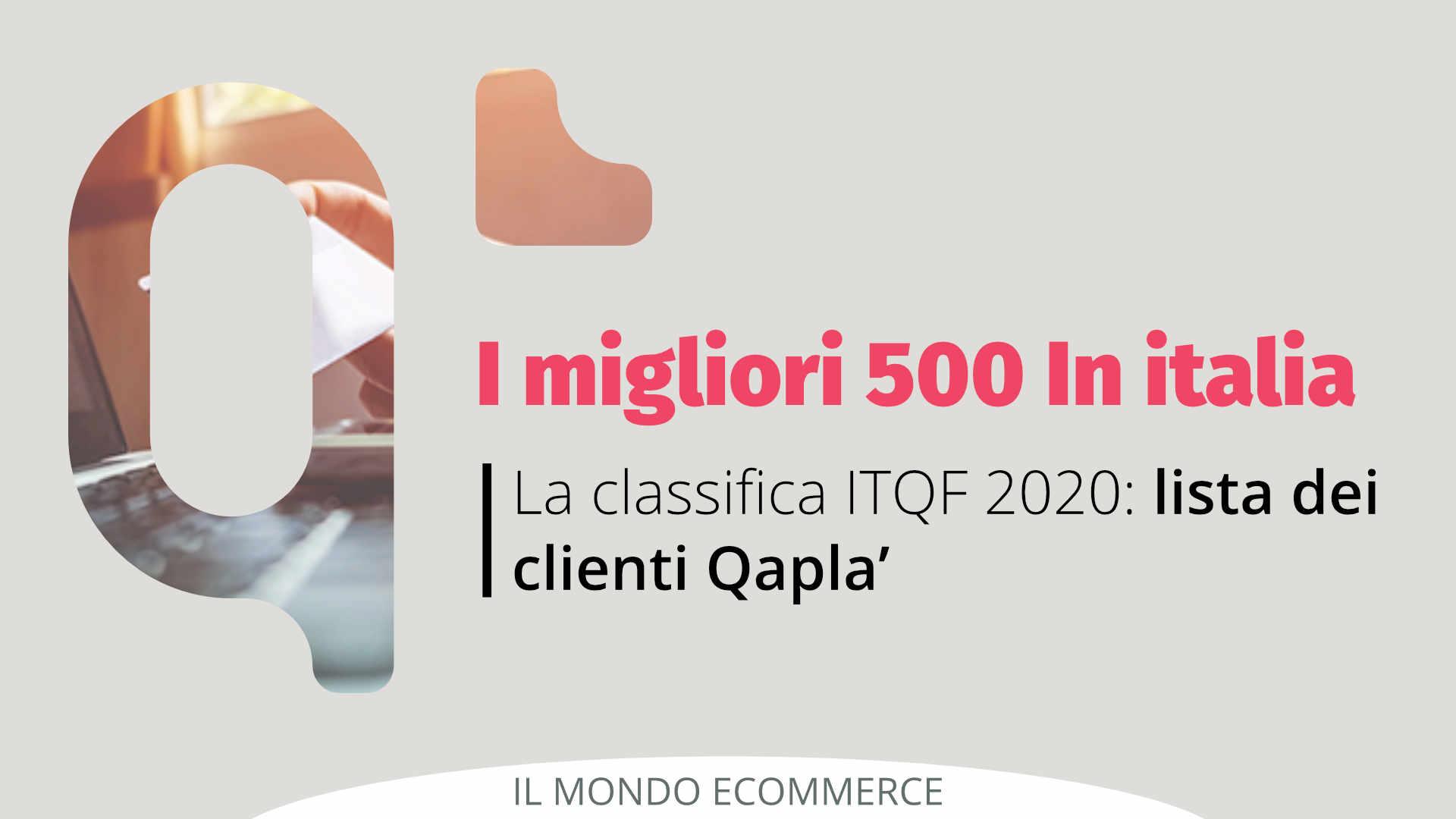 La classifica ITQF dei migliori 500 eCommerce Italiani 2020: lista dei clienti Qapla'