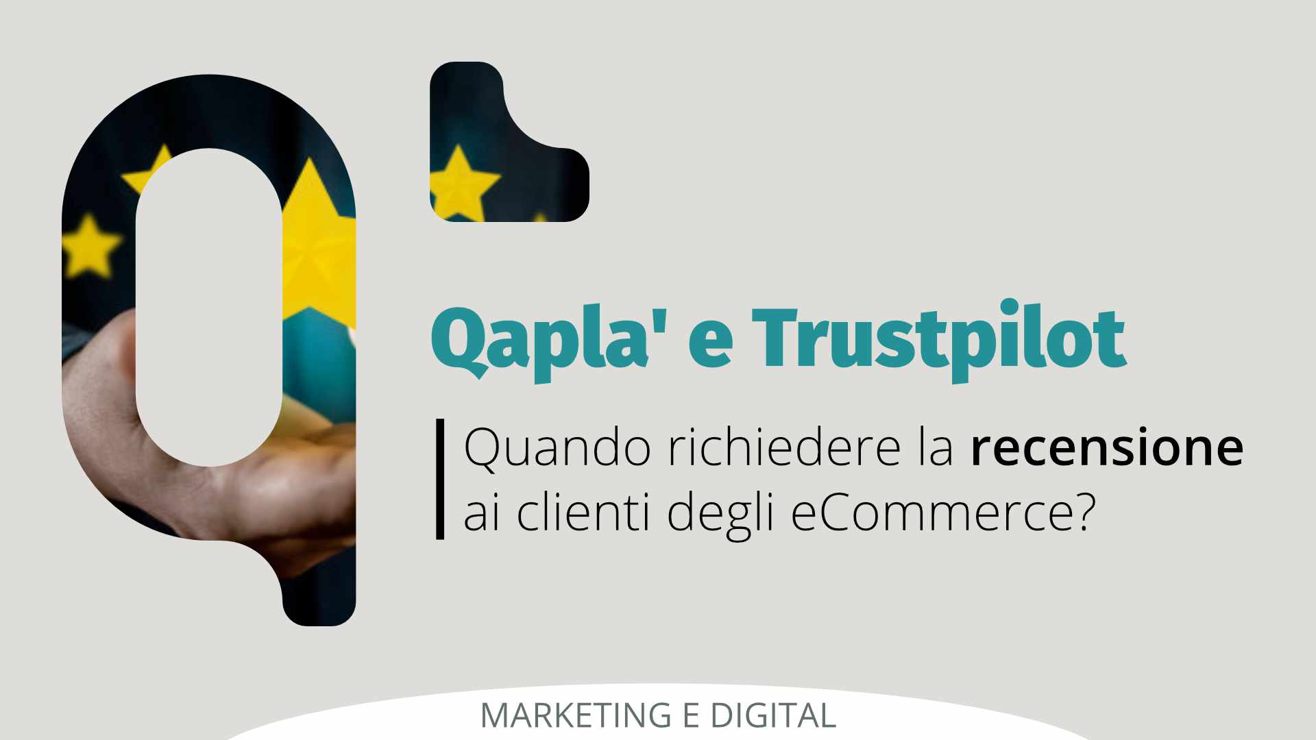 Quando richiedere la recensione ai clienti degli eCommerce? L'utilizzo combinato di Qapla' e Trustpilot