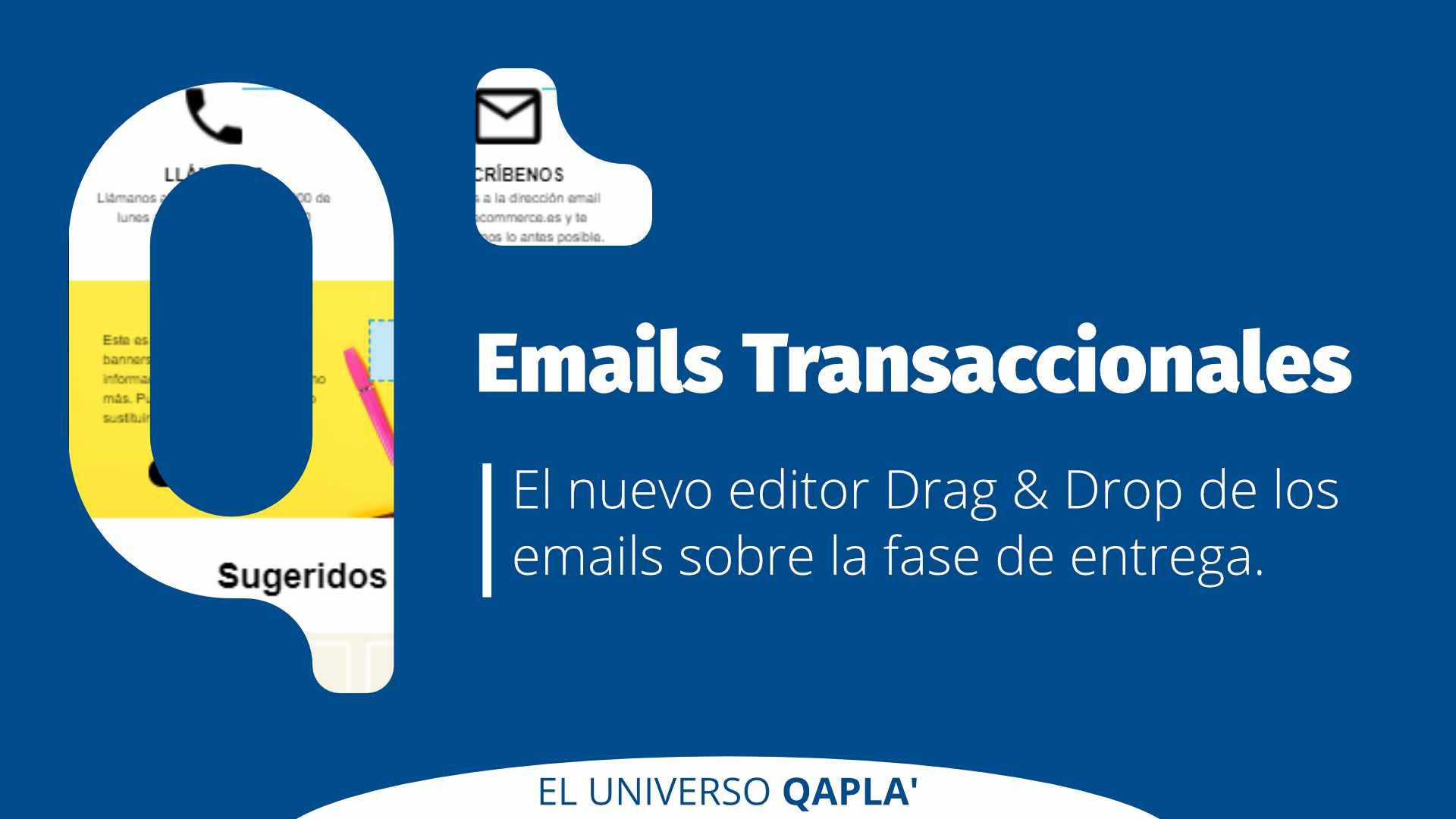 Disponible el nuevo editor de los emails transaccionales: diseñalas rápidamente con el drag&drop.