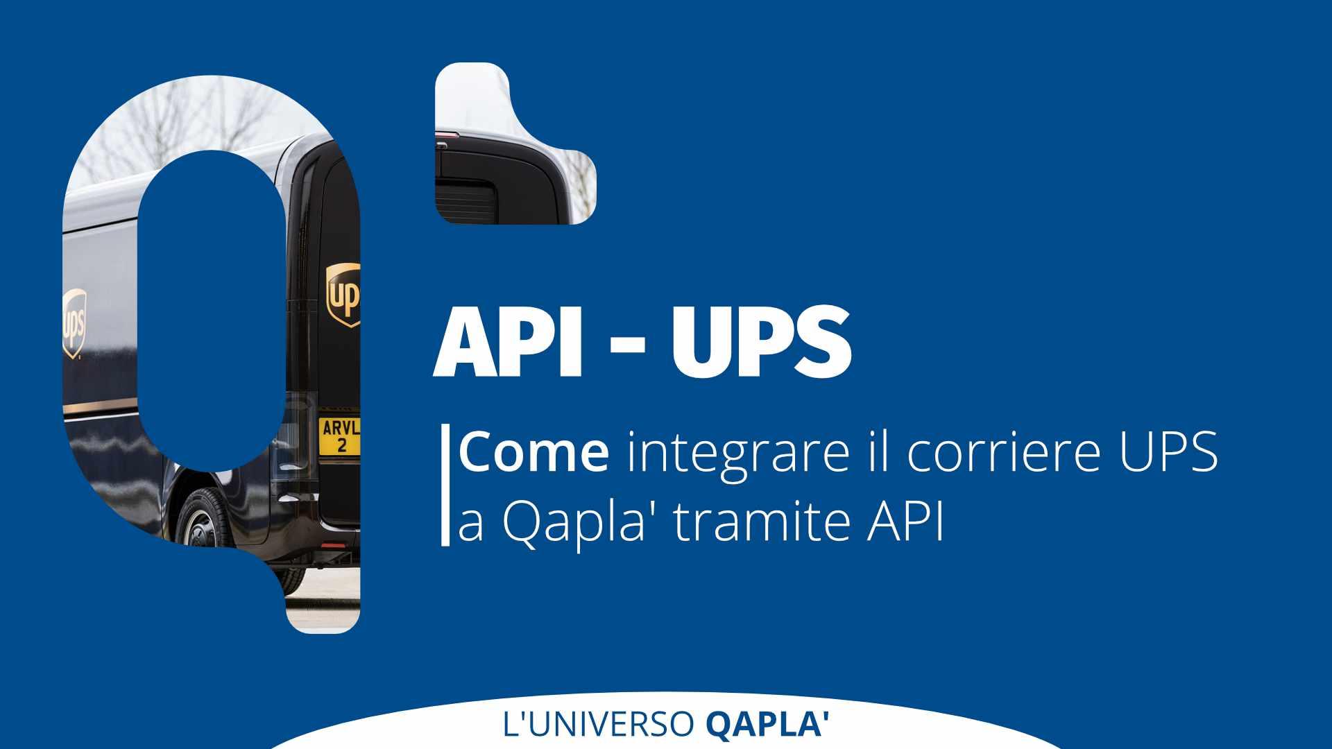 API per integrare UPS su Qapla'