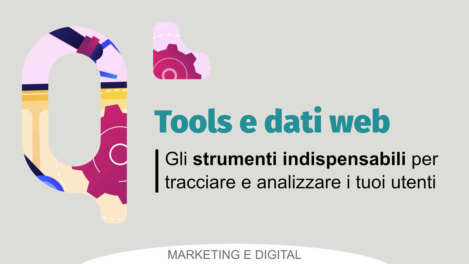 Digital marketing: i tool per la raccolta e l'analisi dei dati