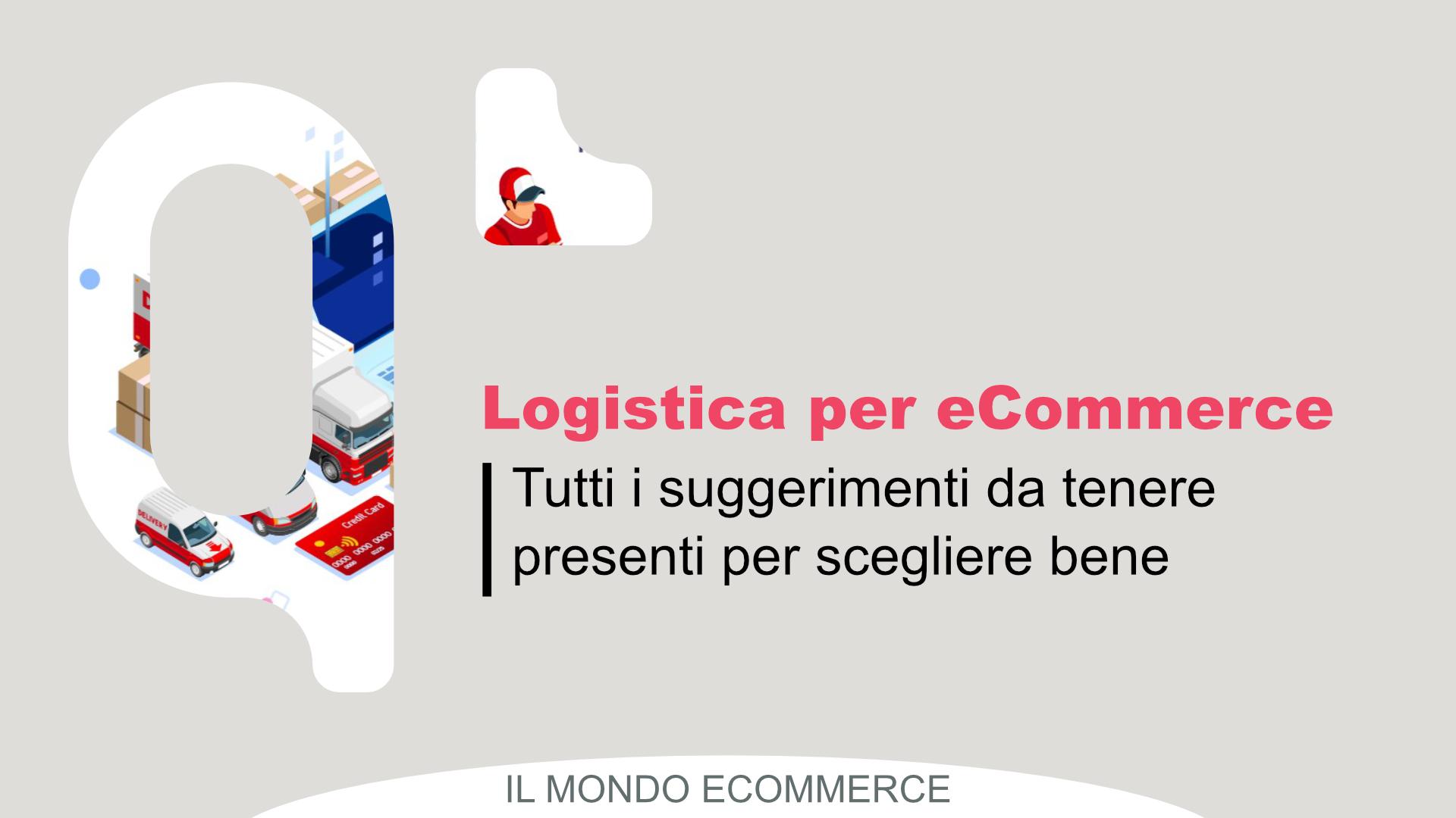 Logistica per eCommerce: la guida completa