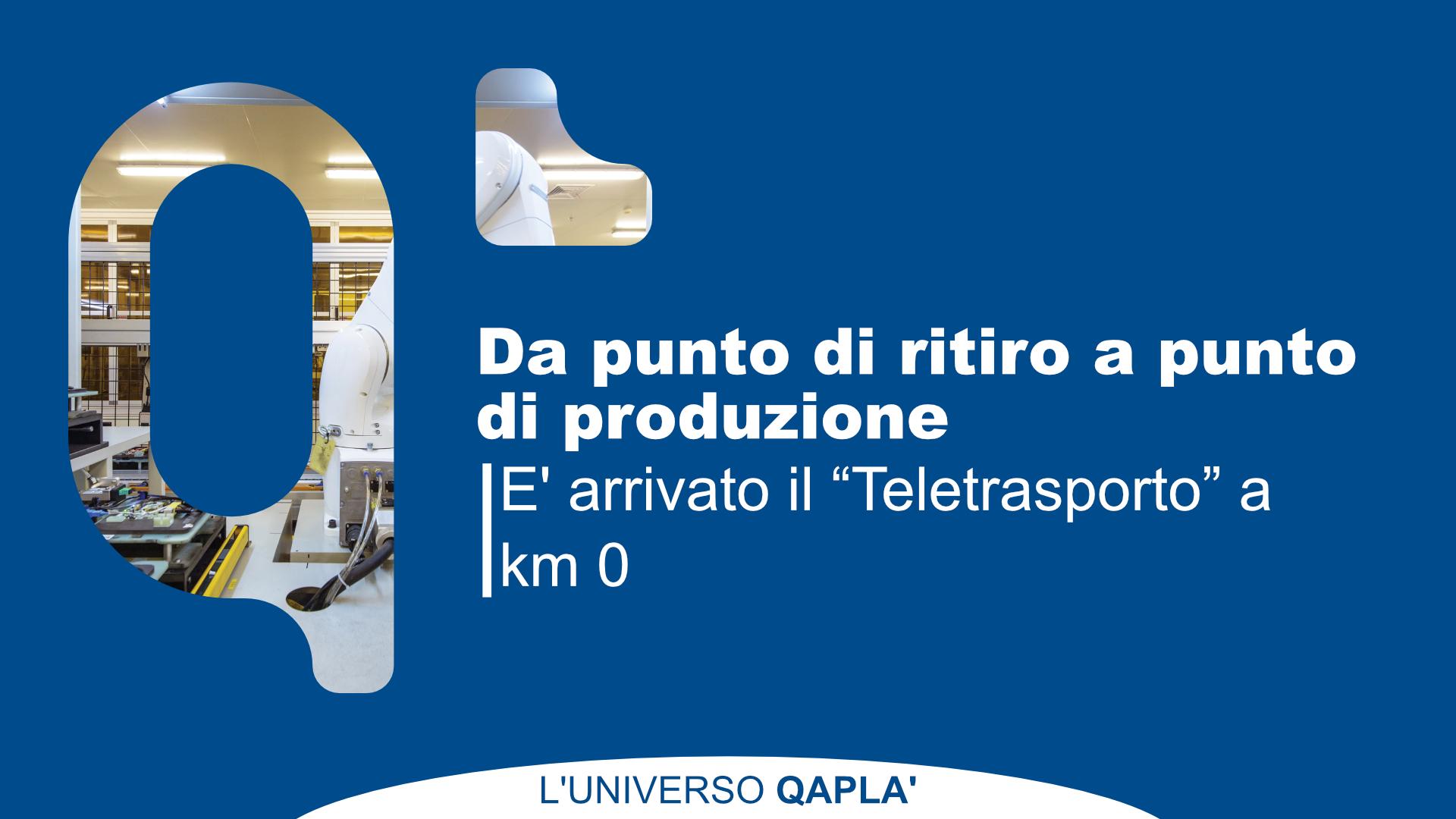 """Da punto di Ritiro a punto di produzione: è arrivato il """"Teletrasporto"""" a km 0"""