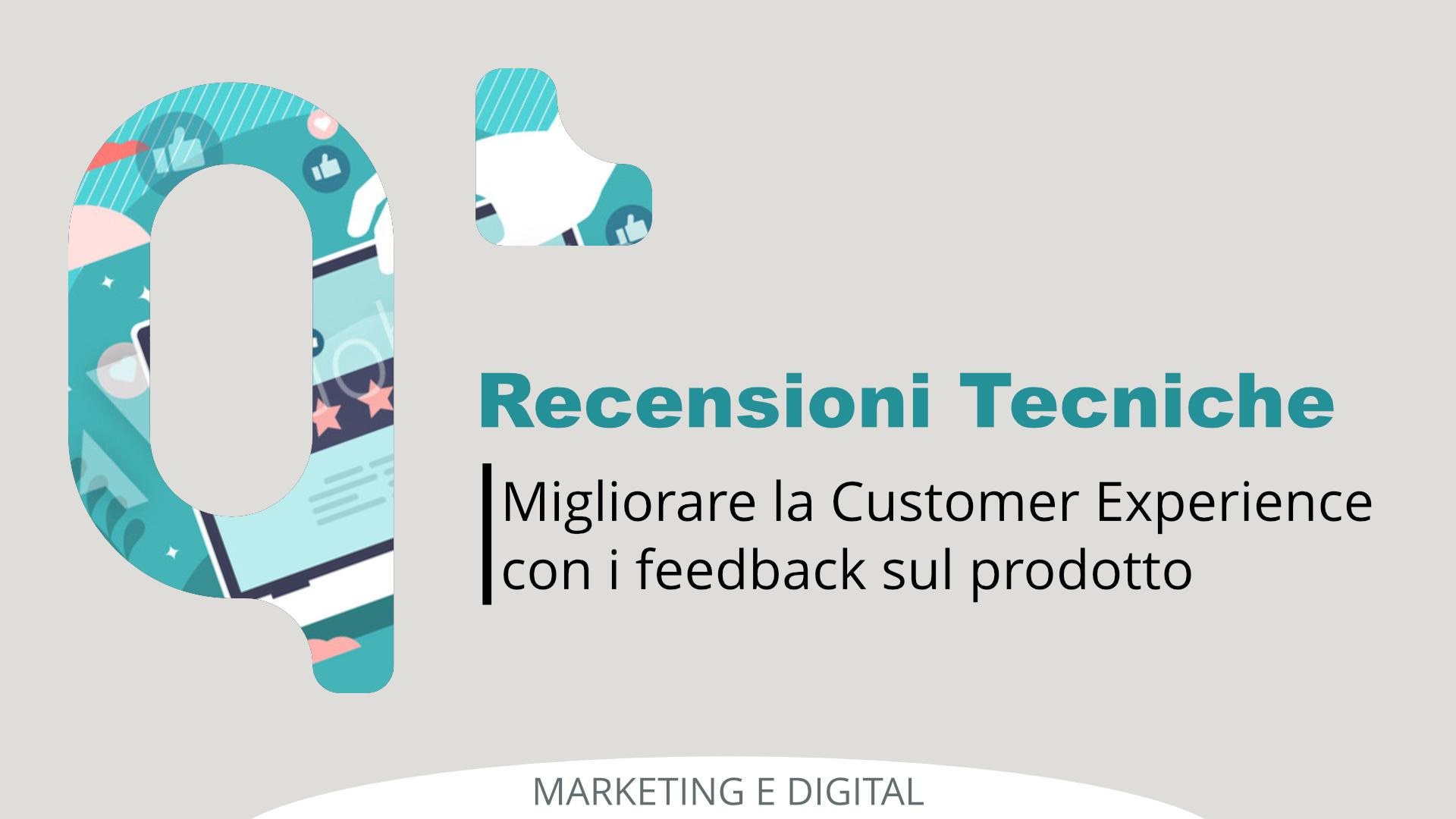 Recensioni tecniche: come raccoglierle per migliorare la customer experience