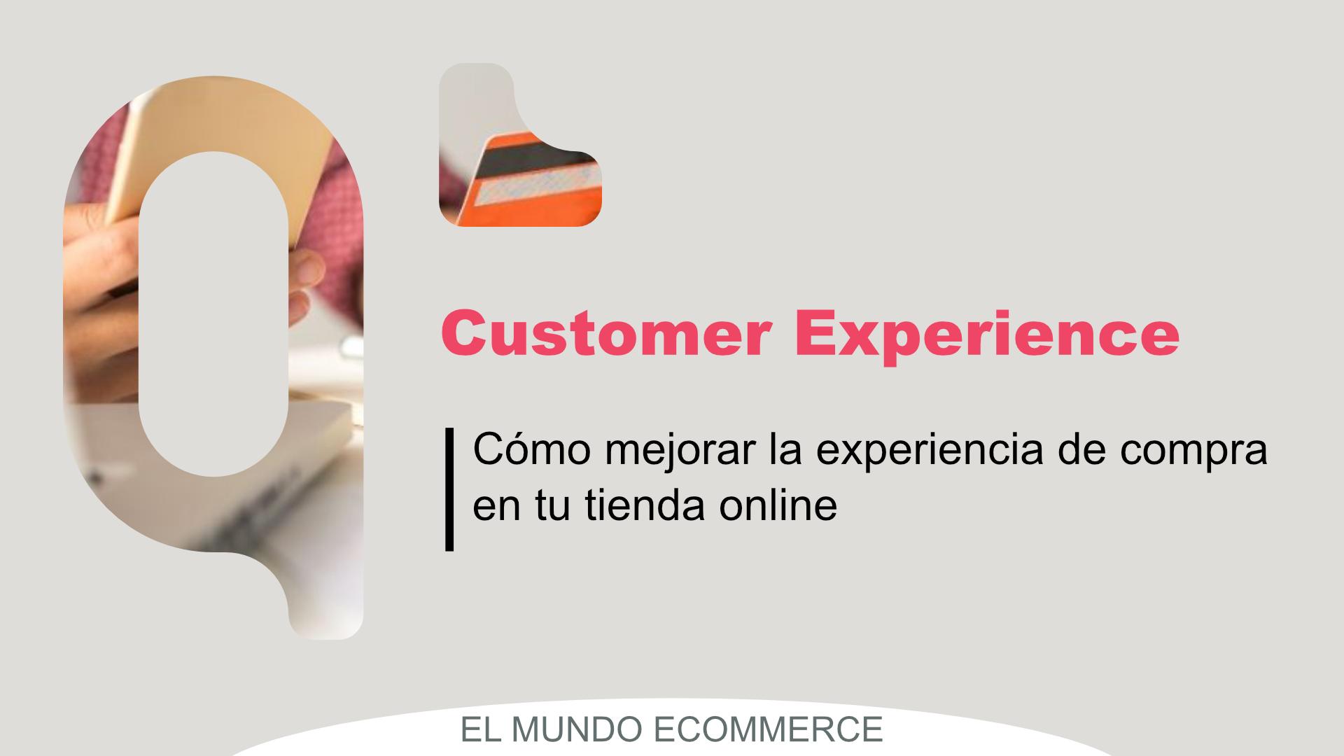Cómo mejorar la experiencia de compra en tu tienda online