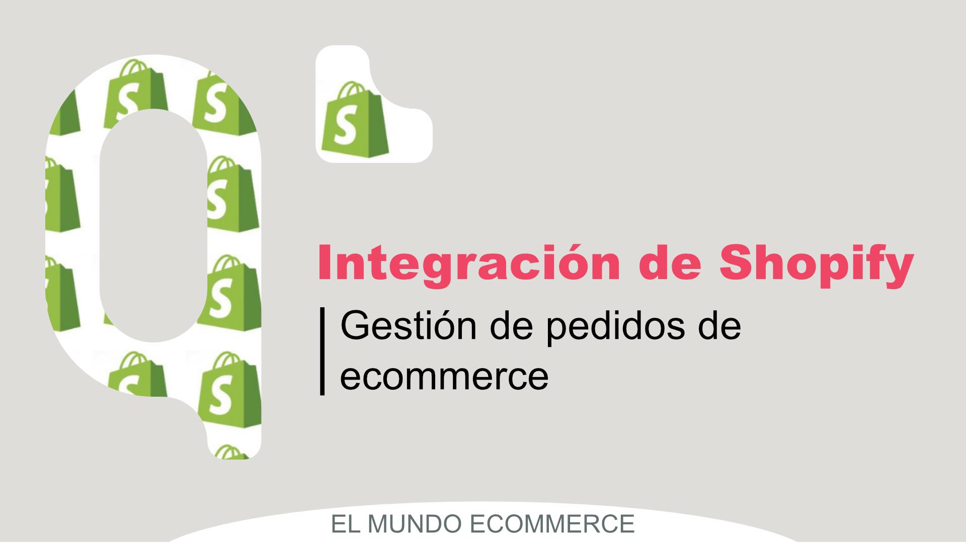 Integración de Shopify para la gestión de pedidos