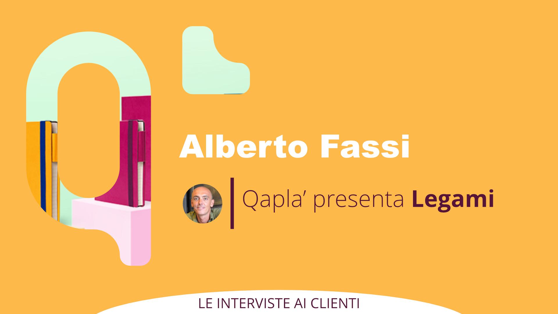 Qapla' presenta Legami – Intervista a Alberto Fassi