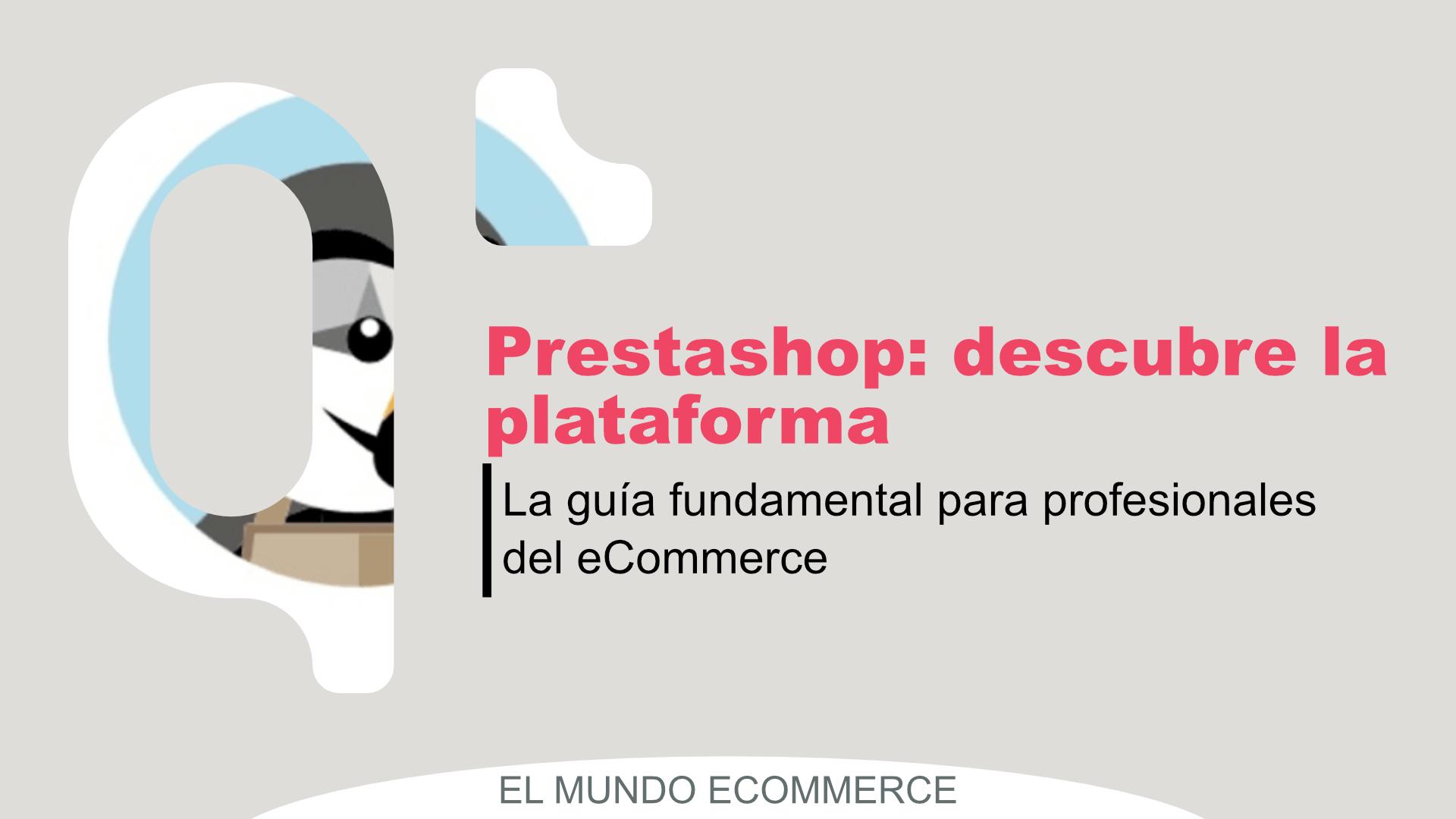 Prestashop: la guía fundamental para profesionales del eCommerce