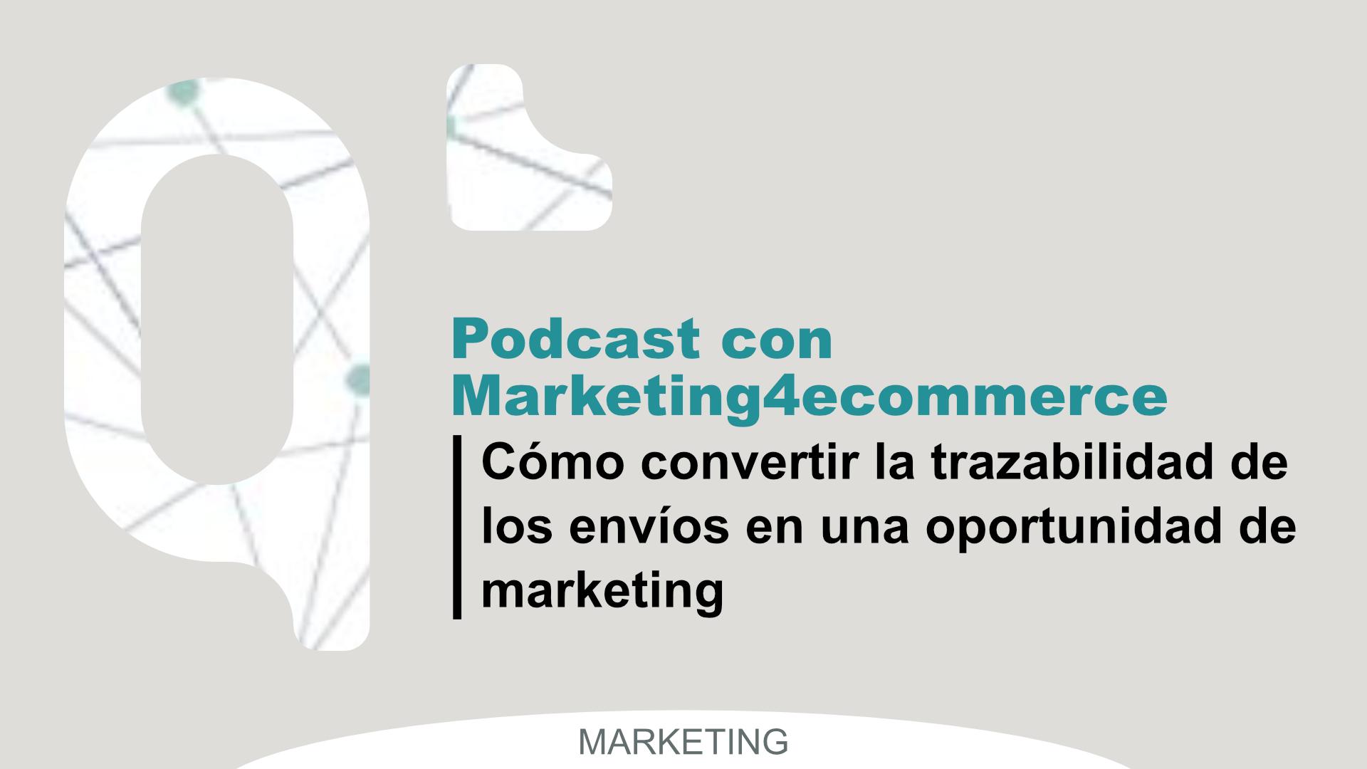 Podcast Marketing4ecommerce trazabilidad